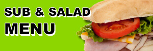 Sub and Salad Menu for Convenient Food Mart